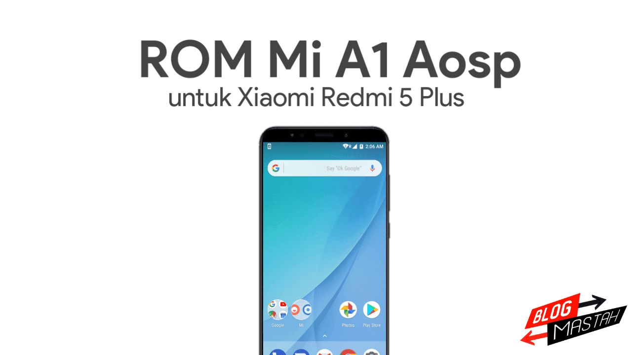 ROM Mi A1 AOSP Port for redmi 5 plus