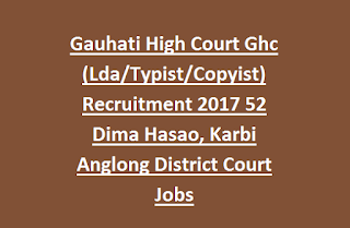 Gauhati High Court Ghc (Lda, Typist, Copyist) Recruitment 2017 52 Dima Hasao, Karbi Anglong District Court Jobs Online Last Date 15-04-2017