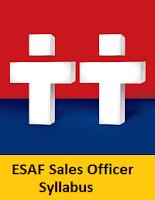 ESAF Sales Officer Syllabus
