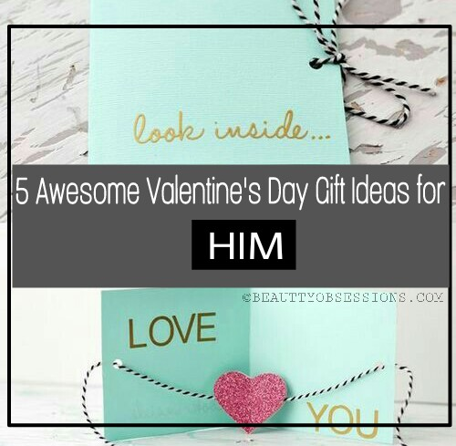5 Awesome Valentine's Gift Ideas for Him..