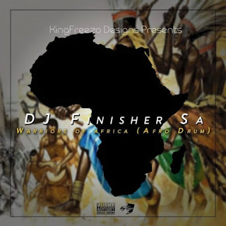 DJ Finisher SA – Warriors Of Africa (Afro Drum)