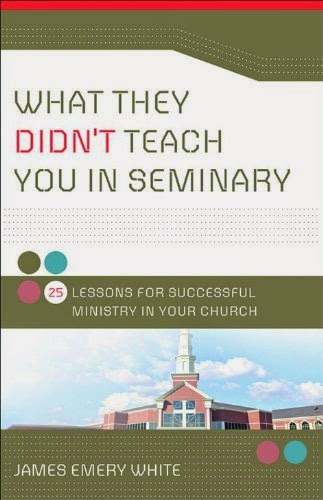 What They Didn't Teach You in Seminary - James Emery White