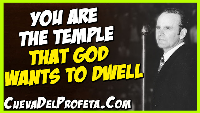 You are the temple that God wants to dwell - William Marrion Branham Quotes
