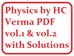 Concepts of Physics by HC Verma vol 1& 2 - IIT BOOKS - JEE Main