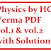 Concepts of Physics by HC Verma vol 1& 2