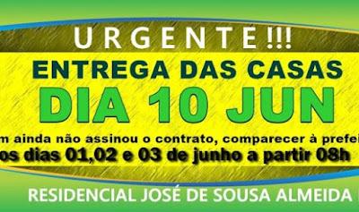 Atenção beneficiários do programa MCMV do conjunto José de Sousa Almeida II,  a assinatura dos contratos para recebimento dos imóveis será nos dias 01,02 e 03