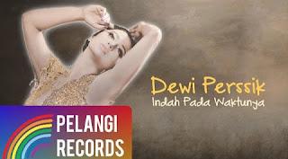 Lirik : Dewi Perssik - Indah Pada Waktunya (OST. Centini Manis)