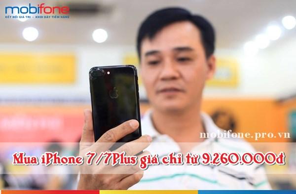 Mua iPhone 7/ 7 Plus từ Mobifone giá chỉ từ 9.260.000đ