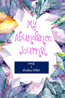 My Abundance Journal: Abundance Tracker And Amplifier