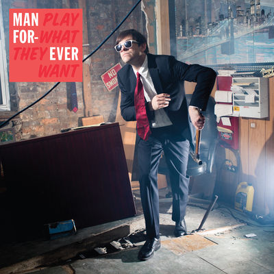 Man Forever - Play What They Want - Album Download, Itunes Cover, Official Cover, Album CD Cover Art, Tracklist