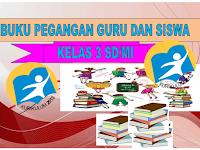 Buku Pegangan guru dan siswa kelas 3 SD/MI Kurikulum 2013 edisi Revisi