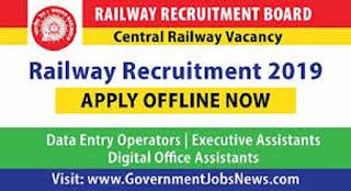 Railway Recruitment 2019 - DEO, EA, DOA - Central Railway Jobs