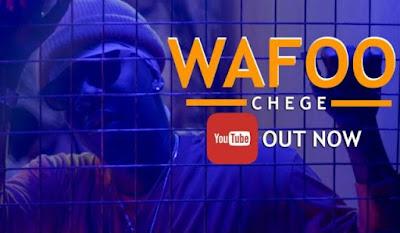 Chege - Wafoo video