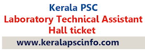 Kerala PSC Laboratory Technical Assistant Exam Hall Ticket