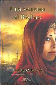 http://lecturasmaite.blogspot.com.es/2013/05/una-ventana-al-bosforo-de-theresa-revay.html