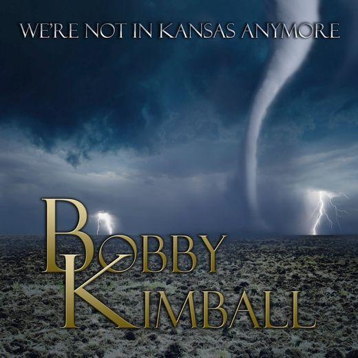 BOBBY KIMBALL - We're Not In Kansas Anymore (2016) full