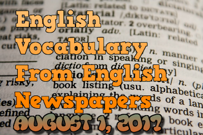 Learn English Vocabulary From News Papers - August 1 2017 (Day 2)