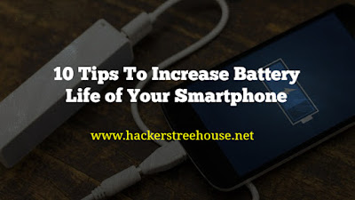 Tips To Increase Battery Life of Your Smartphone