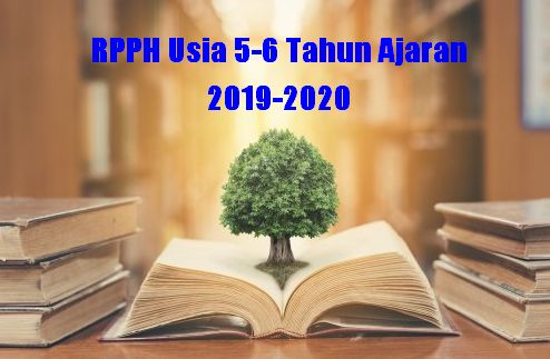 RPPH Usia 5-6 Tahun Ajaran 2019-2020