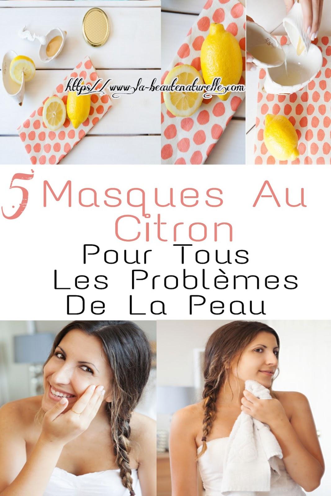 5 Masques Au Citron Pour Tous Les Problèmes De La Peau