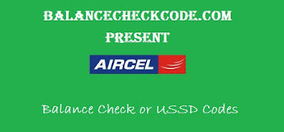 Aircel Balance Check USSD Codes for 2G/3G/4G Internet / SMS / Balance etc - 2017