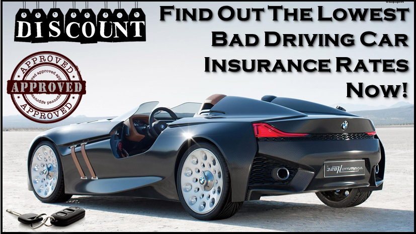 Car Insurance Low Rates Bad Driving
