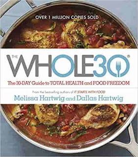 The Whole30: The 30-Day Guide to Total Health and Food Freedom by Melissa Hartwig And Dallas Hartwig