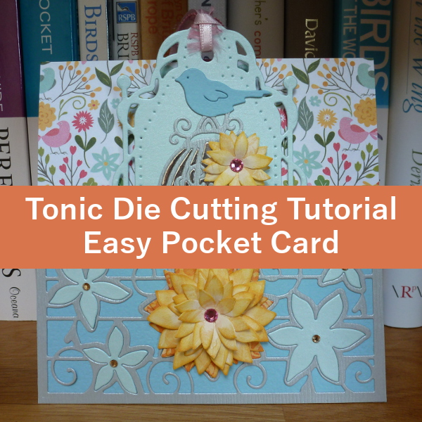 Tonic Dies Easy Pocket Card Tutorial die cutting cards making paper craft papercrafting