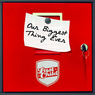Last Child - Our Biggest Thing Ever on iTunes