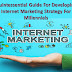 Quintessential Guide For Developing Internet Marketing Strategy For Millennials