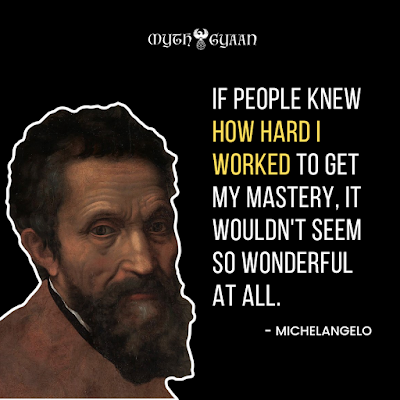 If people knew how hard I worked to get my mastery, it wouldn't seem so wonderful at all. - Michelangelo