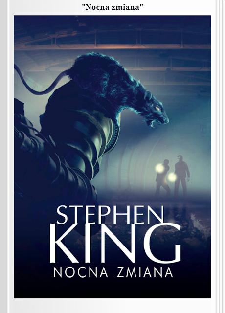 """Recenzja """"Nocnej zmiany"""" Stephena Kinga, czyli uczciłam urodziny pisarza."""