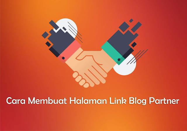 Cara Membuat Halaman Link Blog Partner Di Blogger