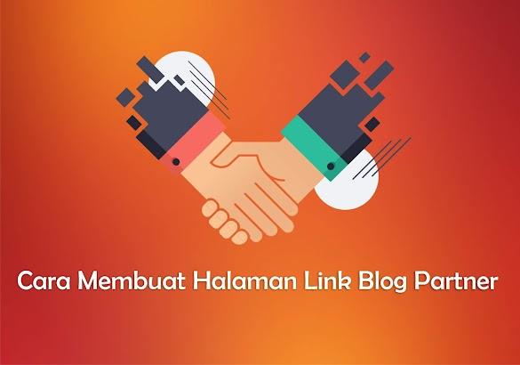 Cara Menciptakan Halaman Link Blog Partner Di Blogger