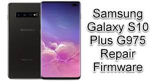 Galaxy S10 Plus SM-G975N, G975U and G975U1 firmware download