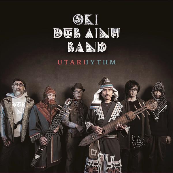[Album] Oki Dub Ainu Band – UTARHYTHM (2016.03.09/MP3/RAR)