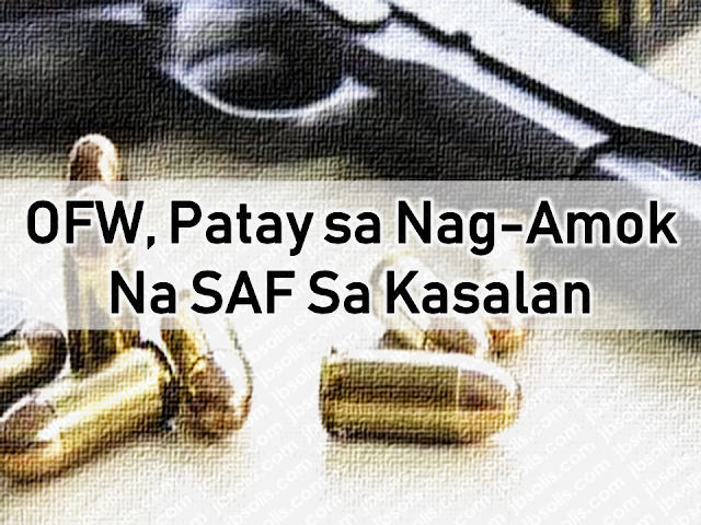Seven empty cartridges of cal.45 have been recovered by Scene of the Crime Operatives (SOCO) of the Philippine National Police (PNP) on the crime scene— a wedding reception. Two people were killed including an overseas Filipino worker (OFW).  Advertisement        Sponsored Links  Florante Tabuso, 36-year-old OFW, was dead on the spot while three of his relatives, Palmie Susa, 36; Liezel Agcamaran, 33 and 10-year-old Joshua Rubang was severely wounded when PO2 Jun Christopher Briones, a Special Action Force (SAF) member of the PNP went amok after the victim failed to shake his hands at a wedding reception in Brgy. Naglaoa-an, Sto Domingo, Ilocos Sur at around 12:35 at the peak of the wedding celebration.    According to Sr. Insp. Robert Valiente,  Sto. Domingo Police Chief, an argument heated when Tabuso refused to shake the hands of Briones, who is his cousin. Feeling despised, the suspect draws his firearm and fired shots on the OFW and his relatives seated on another table.  The suspect fled at the height of commotion while the victims were brought to the hospital for immediate treatment.   READ MORE: Can A Family Of Five Survive With P10K Income In A Month?    Do You Know The Effects Of Too Much Bad News To Your Body?    Authorized Travel Agency To Process Temporary Visa Bound to South Korea    Who Can Skip Online Appointment And Use The DFA Courtesy Lane For Passport Processing?