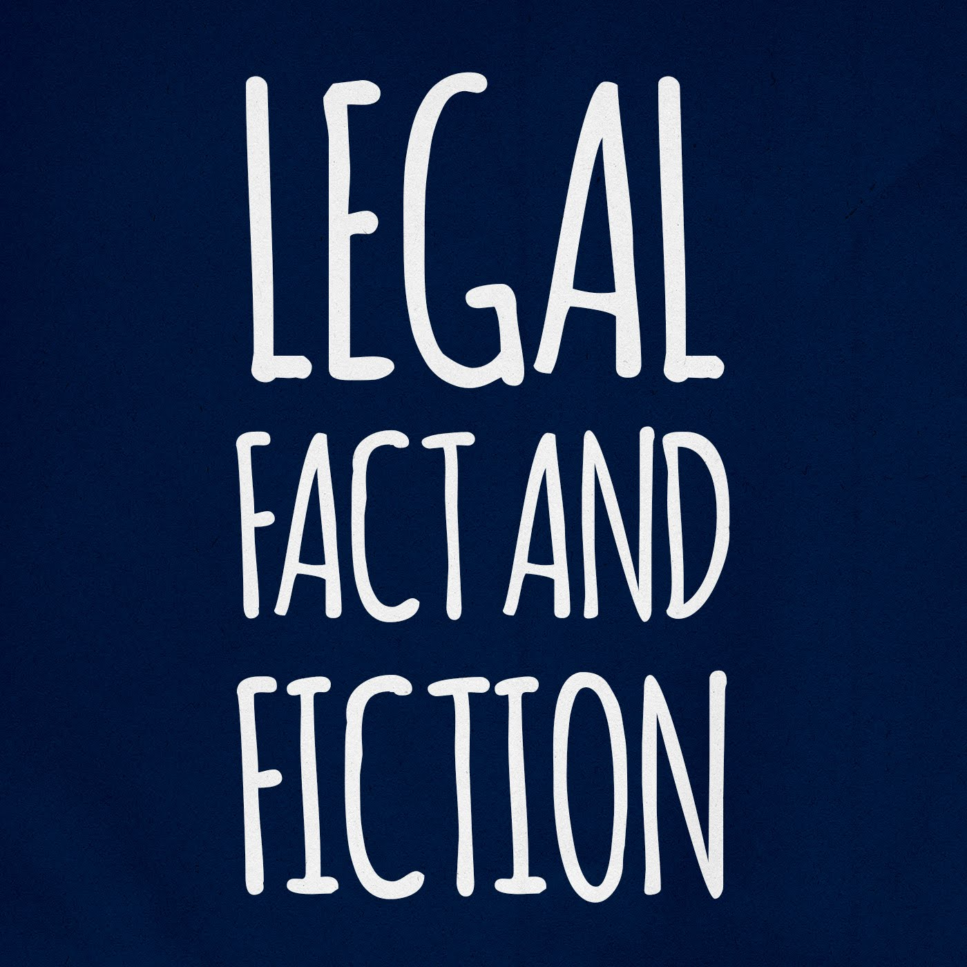 Legal Fact And Fiction Podcast