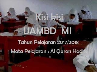 Al Quran Hadits : Kisi kisi UAMBD MI 2018