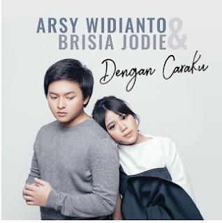 Lirik Lagu Brisia Jodie - Dengan Caraku Feat. Arsy Widianto