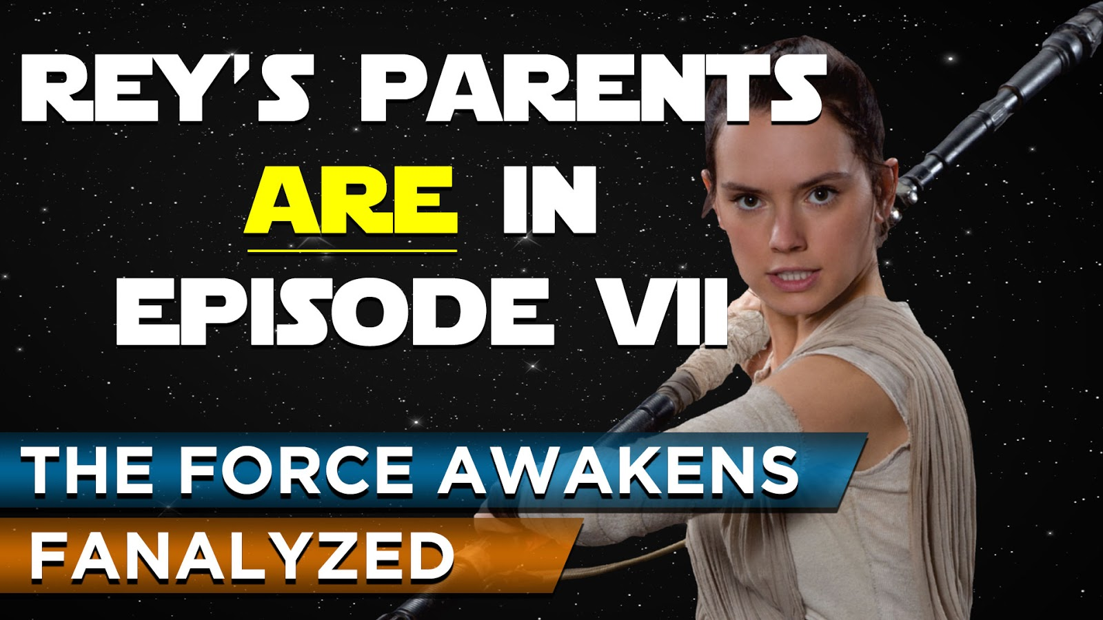 Star Wars Episode 7 Fanalyzed Force Awakens