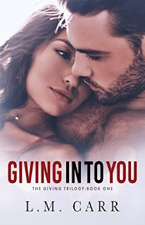 Giving In to You - Contemporary Romantic Suspense book by L.M. Carr