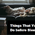 THINGS THAT YOU SHOULD DO BEFORE SLEEPING, HERE'S WHY…