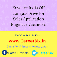 Keyence India Off Campus Drive for Sales Application Engineer Vacancies
