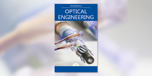 Optical Engineering: The science of light