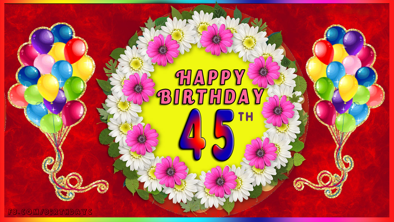 45th Birthday Images Greetings Cards For Age 45 Years