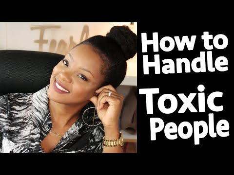 Deal With Toxic People In Your Life