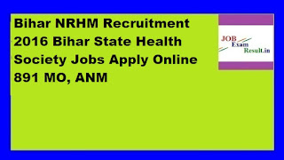 Bihar NRHM Recruitment 2016 Bihar State Health Society Jobs Apply Online 891 MO, ANM