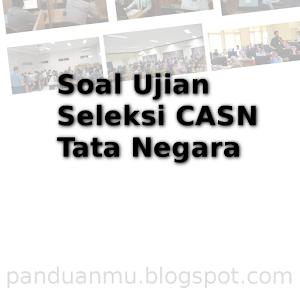 Soal Ujian - Seleksi CASN - Tata Negara