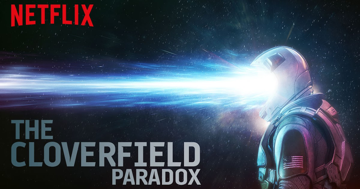 MOVIE : NETFLIX : The Cloverfield Paradox (2018)